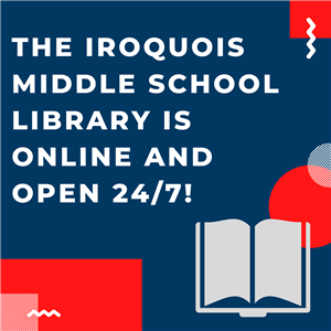 The Iroquois Middle School Library is Online and Open 24/7!